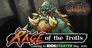 Kickstarter Review - Gruff: Rage of the Trolls