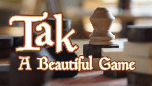 Family Board Game Review - Tak: A Beautiful Game