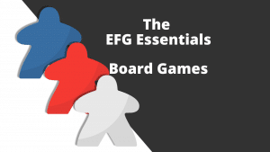 A rectangular image with a stylized image of three meeples on the left and the words The EFG Essentials - Board games on the right