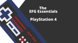 A rectangular image with a stylized image of a controller on the left and the words The EFG Essentials - Playstation 4 on the right